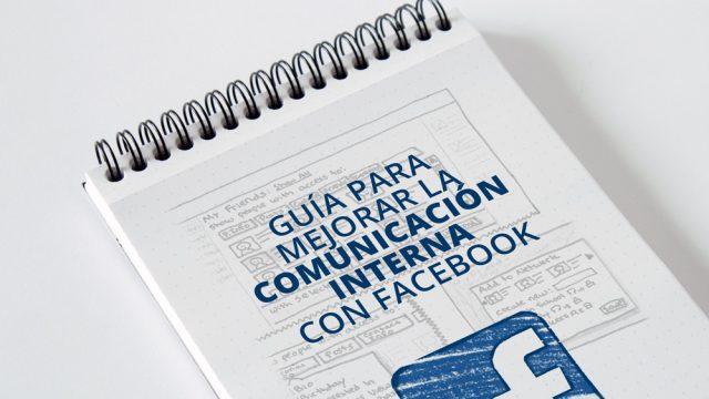 guia para mejorar la comunicación interna con facebook